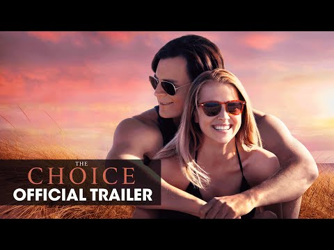 "The Choice (2016 Movie - Nicholas Sparks) Official Trailer – ""Choose Love"""
