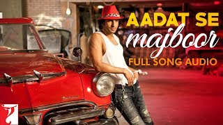 Aadat Se Majboor  Full Song Audio  Ladies Vs Ricky Bahl  Benny Dayal  SalimSulaiman