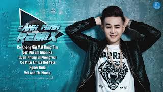 Có Không Giữ Mất Đừng Tìm Remix 2019 - Nonstop Việt Mix Cảnh Minh 2019