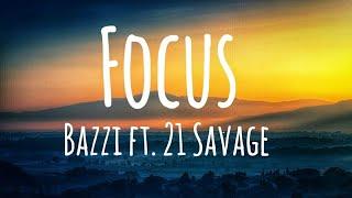 Bazzi   Focus Ft. 21 Savage (Lyrics)