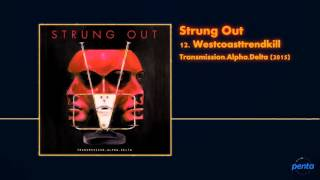 Strung Out - Westcoasttrendkill