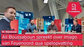 Ali Boussaboun in FC Rijnmond: 'Feyenoord moet af van het imago van mouwen opstropen en gaan'