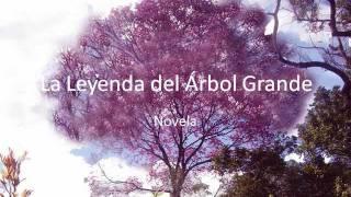 preview picture of video 'La Leyenda del Árbol Grande'