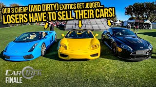 Our 3 Cheap (And DIRTY) Exotics Were JUDGED At A Concours D'Elegance. Losers Have To SELL THEIR CARS