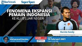 SUPER SPORT: Bicara Fenomena Ekspansi Pemain Indonesia ke Klub Luar Negeri dengan Kurnia Sandy