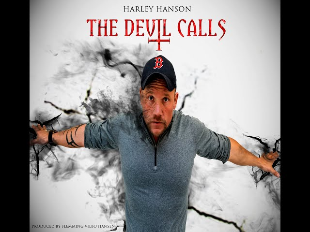 Harley Hanson – The Devil Calls