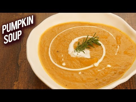 Roasted Pumpkin Soup Recipe – Healthy Recipes – How To Make Pumpkin Soup – Monsoon Recipe – Bhumika