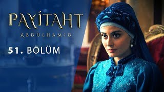 Payitaht Abdulhamid episode 51 with English subtitles Full HD