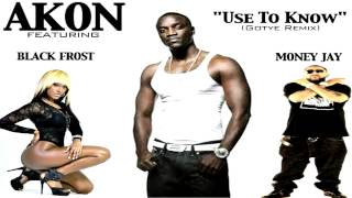 AKON - USED TO KNOW (Gotye Remix) featuring Money Jay & Black Frost
