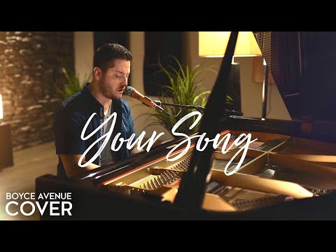 Your Song - Elton John (Boyce Avenue piano cover)(Rocketman film) on Spotify & Apple