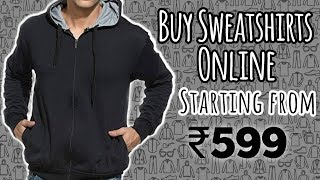 Hooded Sweatshirt From Rs.599 | Unpacking & Review