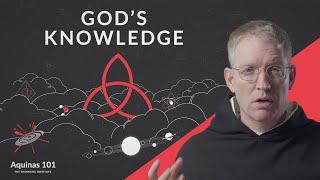God's Knowledge (Aquinas 101)