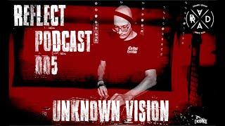 Reflect Podcast [005] Unknown Vision