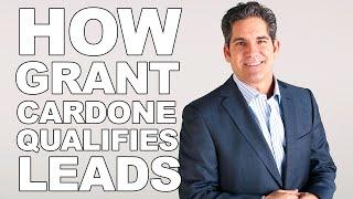 How Grant Cardone Qualifies Leads - Breakdown of 3 Live Sales Calls