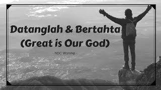 Gambar cover Datanglah dan Bertahta (Great is our God)