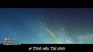[Vietsub] Tình yêu tái sinh - 复活 LOVE || Crazy MO - Mr mo