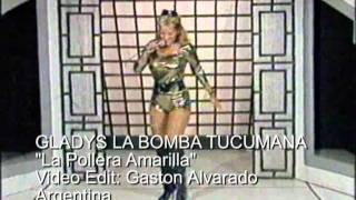 La Pollera Amarilla - Gladys La Bomba Tucumana  (Video)