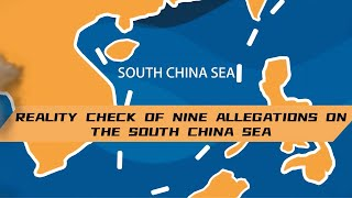 Reality check of nine allegations on the South China Sea