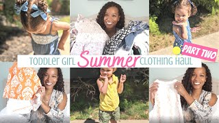 SUMMER HAUL 2020 PART TWO | TODDLER GIRL CLOTHING