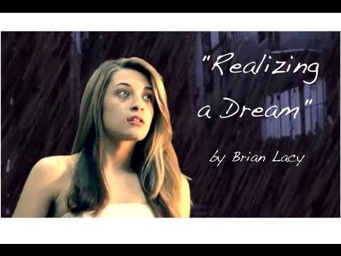 """Realizing a Dream"" by Brian Lacy MUSIC VIDEO!!! Starring Shelby Kate"