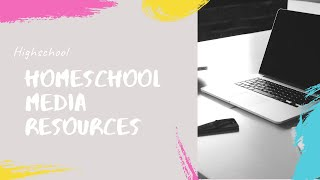 Highschool Homeschool Media Resources
