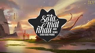 Sợ Ta Mất Nhau (Andy Remix) - Châu Khải Phong   Nhạc Trẻ Remix EDM Tik Tok Gây Nghiện