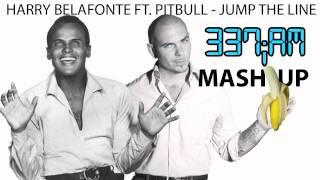Harry Belafonte Ft. Pitbull - Jump The Line (337iAM Mashup) [HD]