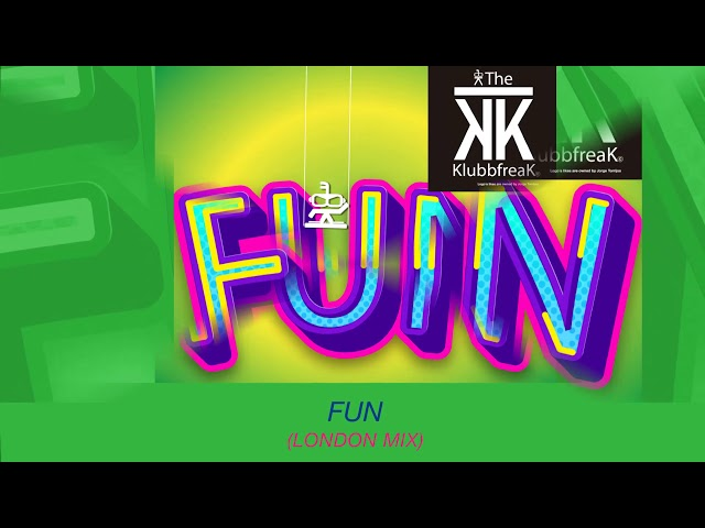 The Klubbfreak - Fun (London Mix) [Official]