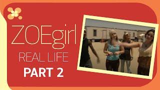 """ZOEgirl """"Real Life"""" Pt 2"""