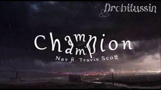 NAV Feat. Travis Scott   Champion (screwed And Chopped)