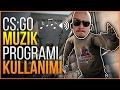 CS GO MÜZİK PROGRAMI ( CS:GO Troll)