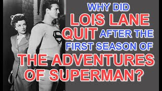 Why did LOIS LANE QUIT after the first season of THE ADVENTURES OF SUPERMAN?