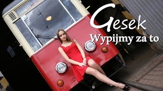 GESEK - Wypijmy za to (Official Video)