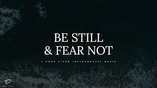 3 Hour Prayer Time Music: Alone With God   Be Still & Fear Not   Christian Meditation & Prayer Music