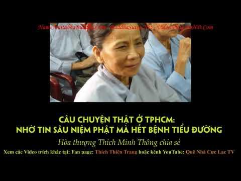 Chuyện thật ở TPHCM Tin sâu niệm Phật hết bệnh tiểu Đường, HT Thích Minh Thông