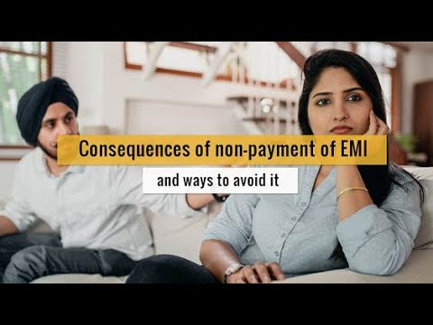 Consequences of Non-Payment of EMI & Ways to Avoid It.