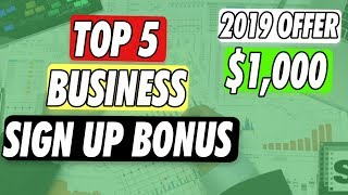 Top 5 Business Checking Account Sign Up Bonus 2019