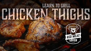 Grilled Chicken Thighs - The Secrets To Grilling Perfect Chicken Thighs