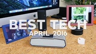 Best Tech of April 2016!