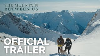 The Mountain Between Us | Official Trailer | 20th Century FOX