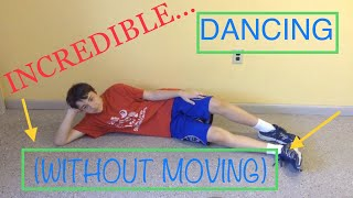 Dancing Without Moving!?!