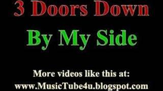 3 Doors Down - By My Side (lyrics & music)