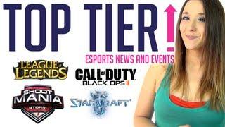 Top Tier - eSports News and Updates - Ep 4 - LoL, SC2, Blops 2, ShootMania