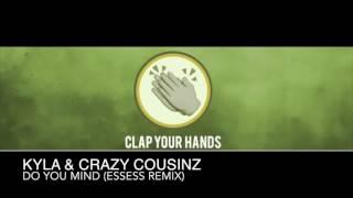 Kyla & Crazy Cousinz - Do You Mind (essess Remix)
