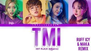 Hot Place - TMI (Ruff Icy & MAKA Remix)