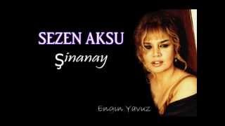 Sezen Aksu   Şinanay