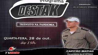 Programa Destak, com participação do Comandante da 5ª CPTRAN