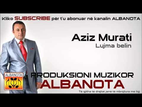 Aziz Murati - Lujma lujma