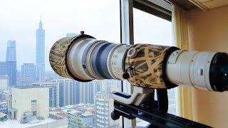 25mm-15000mm 600X Super-telephoto ZOOM- Canon EF 800mm F5.6 IS -4K- Taipei 101 超望遠