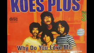 Why Do You Love Me - Koes Plus